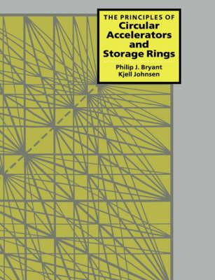 The Principles of Circular Accelerators and Storage Rings (Paperback)