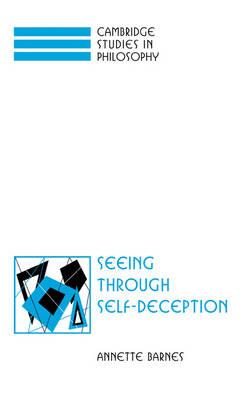 Seeing through Self-Deception - Cambridge Studies in Philosophy (Hardback)