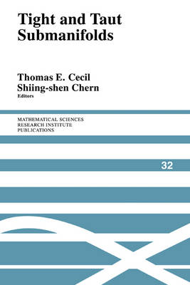 Tight and Taut Submanifolds - Mathematical Sciences Research Institute Publications 32 (Hardback)