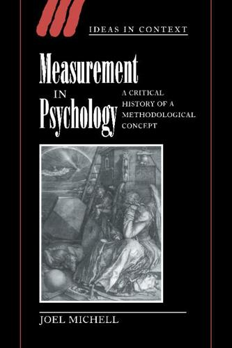 Measurement in Psychology: A Critical History of a Methodological Concept - Ideas in Context 53 (Hardback)