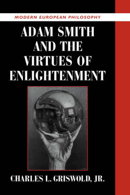 Adam Smith and the Virtues of Enlightenment - Modern European Philosophy (Hardback)