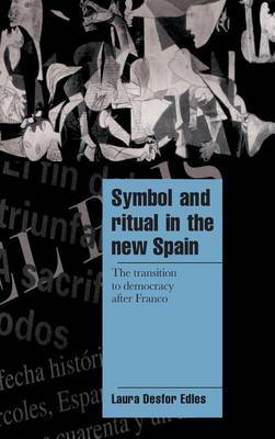 Symbol and Ritual in the New Spain: The Transition to Democracy after Franco - Cambridge Cultural Social Studies (Hardback)