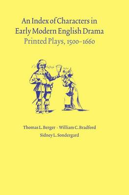 An Index of Characters in Early Modern English Drama: Printed Plays, 1500-1660 (Hardback)