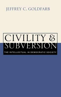 Civility and Subversion: The Intellectual in Democratic Society (Hardback)
