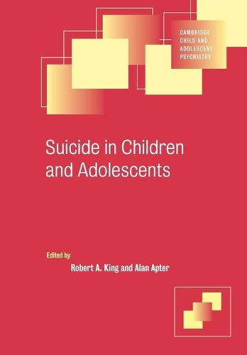 Suicide in Children and Adolescents - Cambridge Child and Adolescent Psychiatry (Paperback)