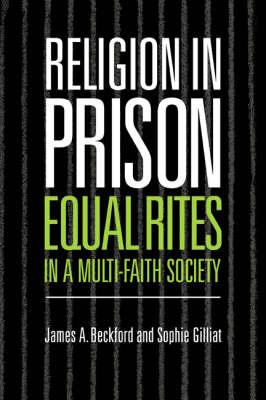 Religion in Prison: 'Equal Rites' in a Multi-Faith Society (Hardback)