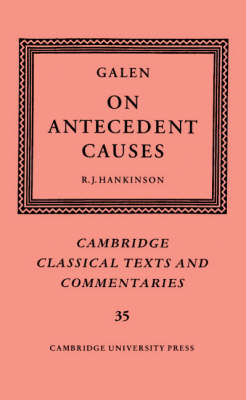 Galen: On Antecedent Causes - Cambridge Classical Texts and Commentaries (Hardback)