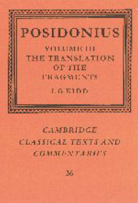 Posidonius: Volume 3, The Translation of the Fragments: Posidonius: Volume 3, The Translation of the Fragments Translation of the Fragments v.3 - Cambridge Classical Texts and Commentaries 36 (Hardback)