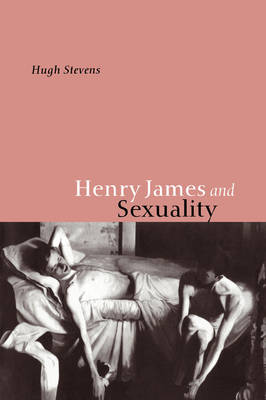 Henry James and Sexuality (Hardback)