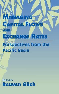 Managing Capital Flows and Exchange Rates: Perspectives from the Pacific Basin (Hardback)