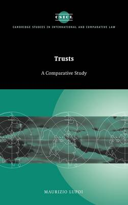 Trusts: A Comparative Study - Cambridge Studies in International and Comparative Law 12 (Hardback)
