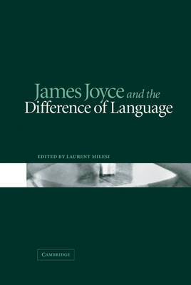 James Joyce and the Difference of Language (Hardback)