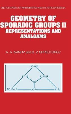 Geometry of Sporadic Groups: Volume 2, Representations and Amalgams - Encyclopedia of Mathematics and Its Applications 91 (Hardback)