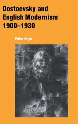 Dostoevsky and English Modernism 1900-1930 (Hardback)