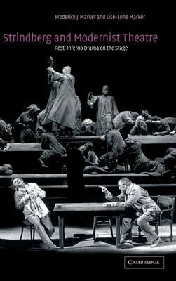 Strindberg and Modernist Theatre: Post-Inferno Drama on the Stage (Hardback)