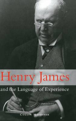 Henry James and the Language of Experience (Hardback)