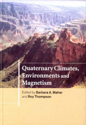 Quaternary Climates, Environments and Magnetism (Hardback)