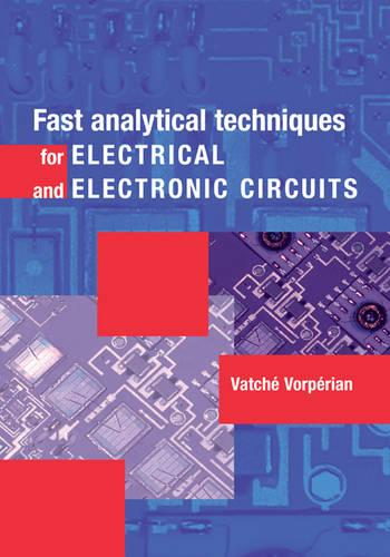 Fast Analytical Techniques for Electrical and Electronic Circuits (Hardback)