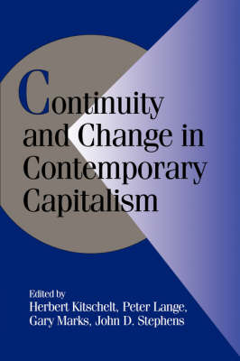 Continuity and Change in Contemporary Capitalism - Cambridge Studies in Comparative Politics (Hardback)