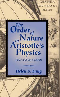 The Order of Nature in Aristotle's Physics: Place and the Elements (Hardback)