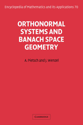 Orthonormal Systems and Banach Space Geometry - Encyclopedia of Mathematics and Its Applications 70 (Hardback)