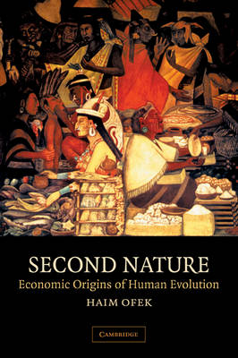Second Nature: Economic Origins of Human Evolution (Paperback)