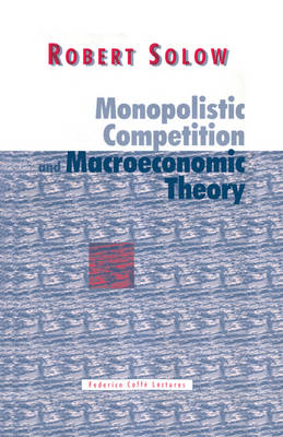 Federico Caffe Lectures: Monopolistic Competition and Macroeconomic Theory (Paperback)