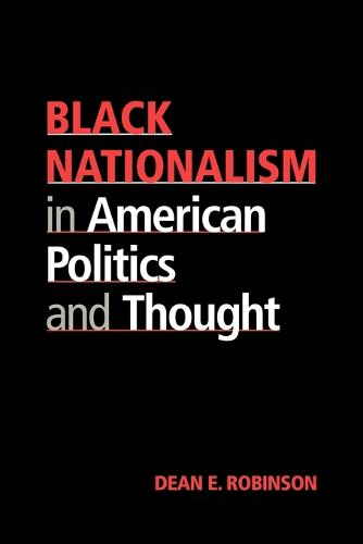 Black Nationalism in American Politics and Thought (Paperback)