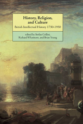 History, Religion, and Culture: British Intellectual History 1750-1950 (Paperback)