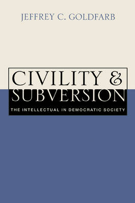 Civility and Subversion: The Intellectual in Democratic Society (Paperback)