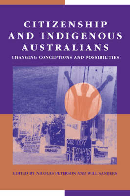 Citizenship and Indigenous Australians: Changing Conceptions and Possibilities - Reshaping Australian Institutions (Paperback)