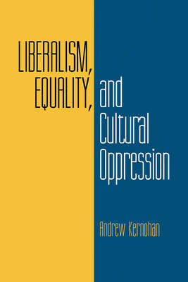 Liberalism, Equality, and Cultural Oppression (Paperback)