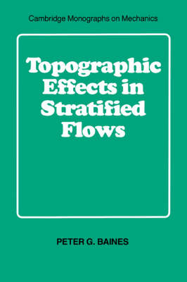 Topographic Effects in Stratified Flows - Cambridge Monographs on Mechanics (Paperback)