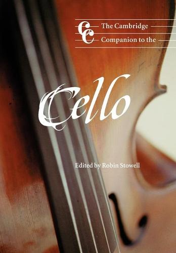 Cambridge Companions to Music: The Cambridge Companion to the Cello (Paperback)