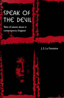 Speak of the Devil: Tales of Satanic Abuse in Contemporary England (Paperback)