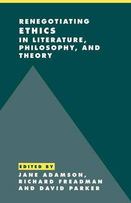 Renegotiating Ethics in Literature, Philosophy, and Theory - Literature, Culture, Theory 31 (Paperback)