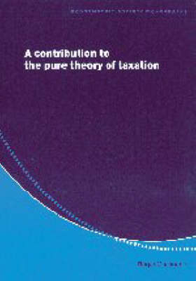 Econometric Society Monographs: A Contribution to the Pure Theory of Taxation Series Number 25 (Paperback)