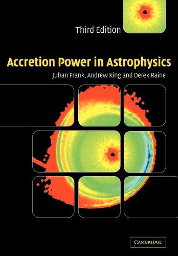 Accretion Power in Astrophysics (Paperback)