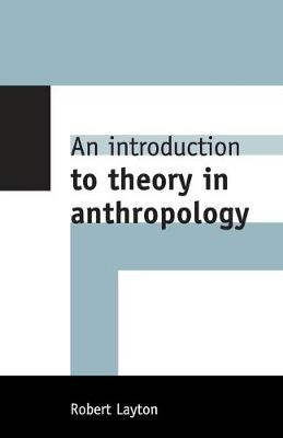 An Introduction to Theory in Anthropology (Paperback)