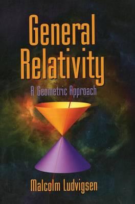 General Relativity: A Geometric Approach (Hardback)