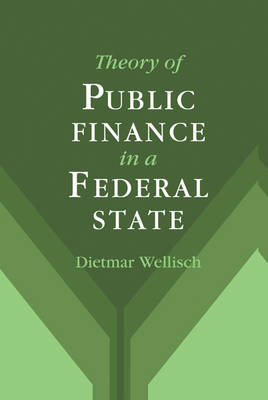 Theory of Public Finance in a Federal State (Hardback)