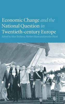 Economic Change and the National Question in Twentieth-Century Europe (Hardback)