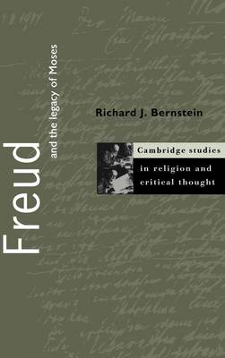 Freud and the Legacy of Moses - Cambridge Studies in Religion and Critical Thought (Hardback)