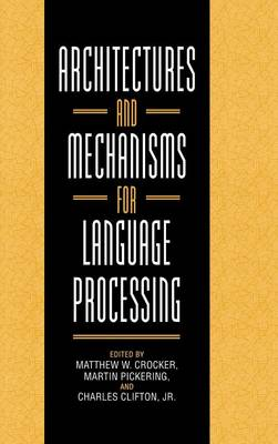 Architectures and Mechanisms for Language Processing (Hardback)
