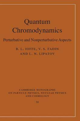 Quantum Chromodynamics: Perturbative and Nonperturbative Aspects - Cambridge Monographs on Particle Physics, Nuclear Physics and Cosmology 30 (Hardback)
