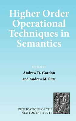 Higher Order Operational Techniques in Semantics - Publications of the Newton Institute 12 (Hardback)