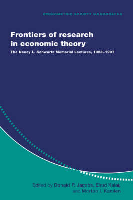 Frontiers of Research in Economic Theory: The Nancy L. Schwartz Memorial Lectures, 1983-1997 - Econometric Society Monographs 29 (Hardback)