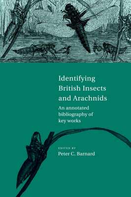 Identifying British Insects and Arachnids: An Annotated Bibliography of Key Works (Hardback)