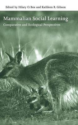 Mammalian Social Learning: Comparative and Ecological Perspectives - Symposia of the Zoological Society of London 72 (Hardback)