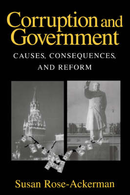 Corruption and Government: Causes, Consequences, and Reform (Hardback)